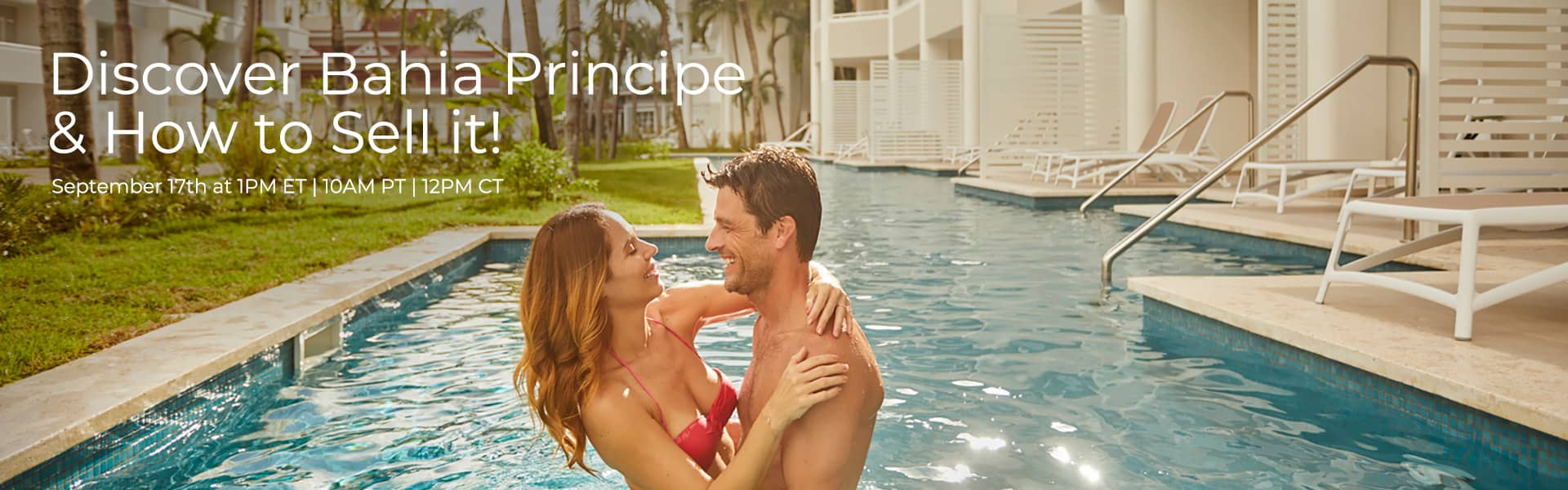 Discover Bahia Principe & How to Sell it